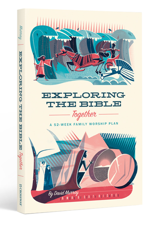 Exploring the Bible Together by David Murray